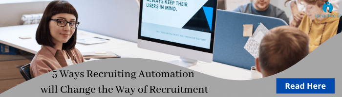 5 ways recruiting automation will change the way of recruitment