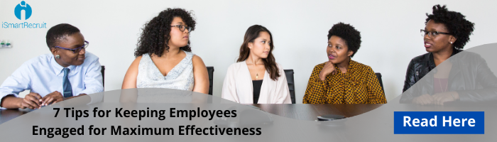 7 tips for keeping employees engaged for maximum effectiveness