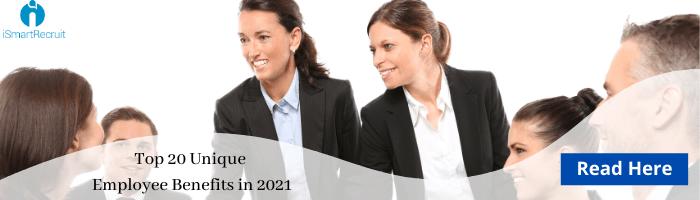 Top 20 unique employee benefits in 2021