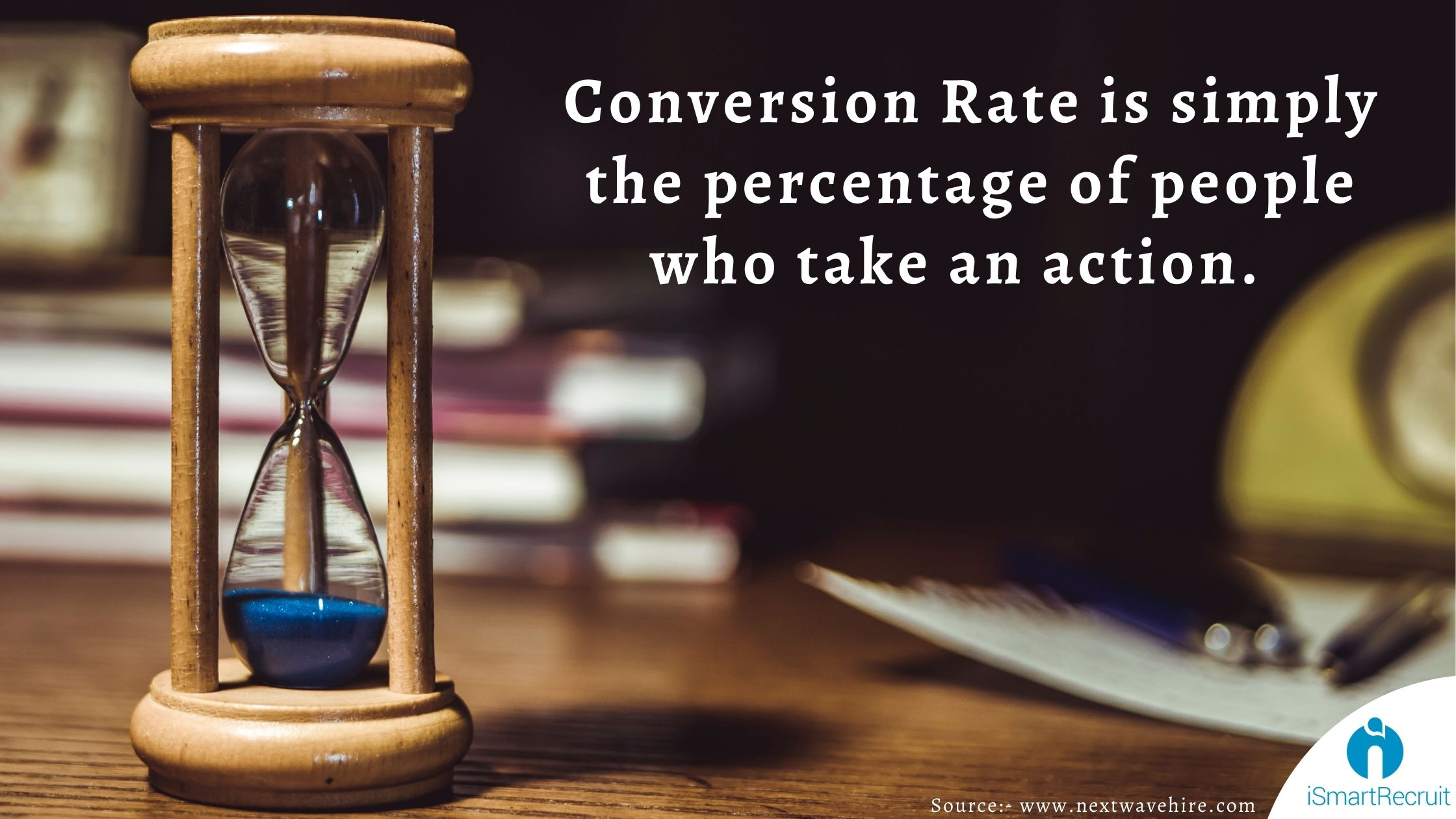 Conversion Rate is simply the percentage of people who take an action