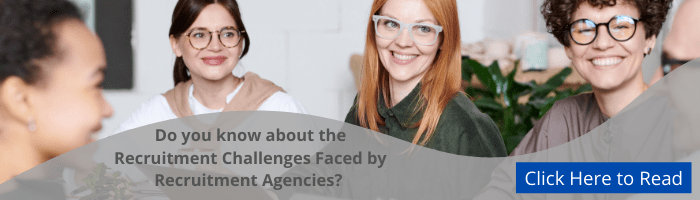 What are the Recruitment Challenges Faced by Recruitment Agencies?