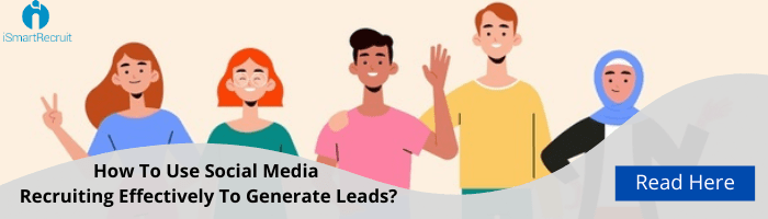 How to use social media recruiting effectively to generate leads