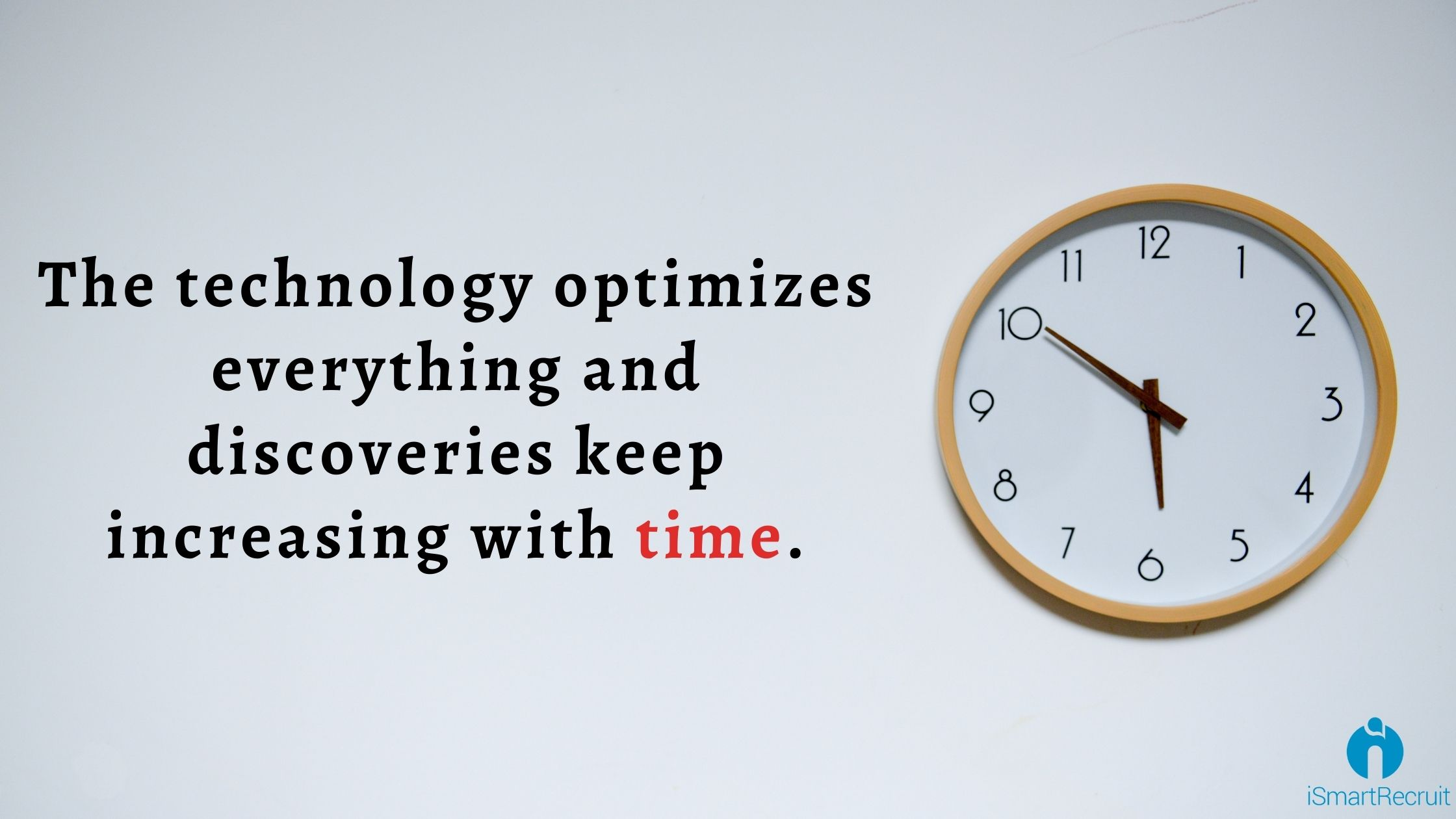 Technology optimizes everything and discoveries keep increasing with time