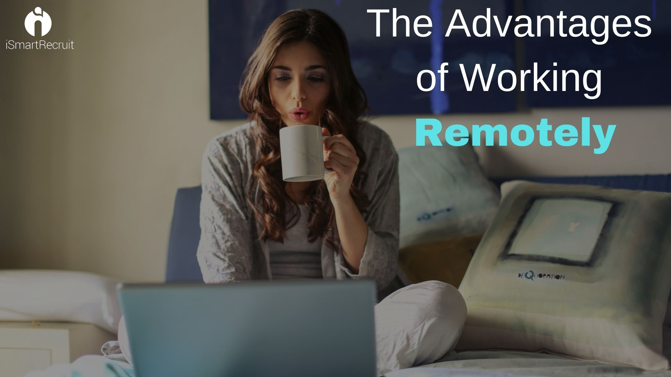 The Advantages of Working Remotely