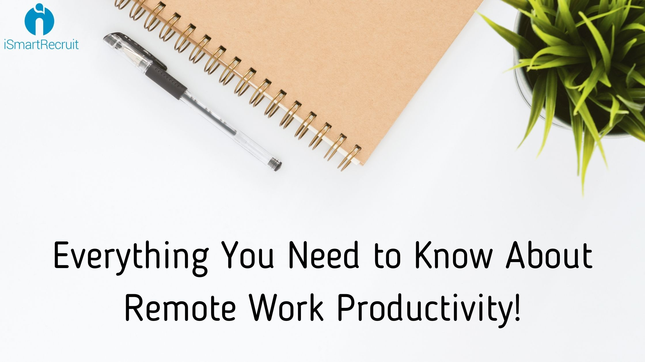 Everything You Need to Know About Remote Work Productivity!