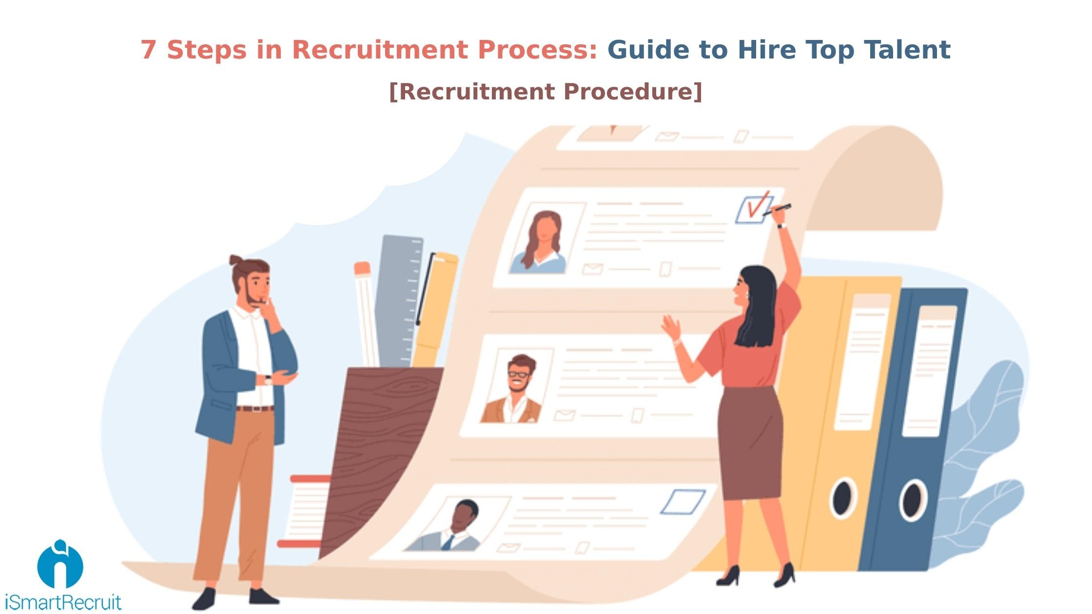 7 Steps in Recruitment Process: Guide to Hire Top Talent [Recruitment Procedure]