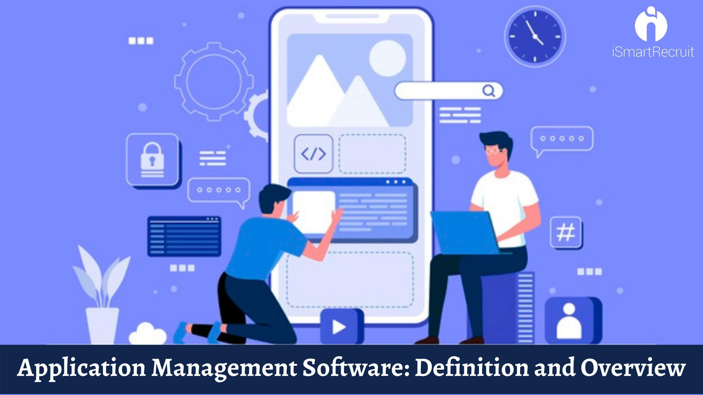 Application Management Software: Definition and Overview