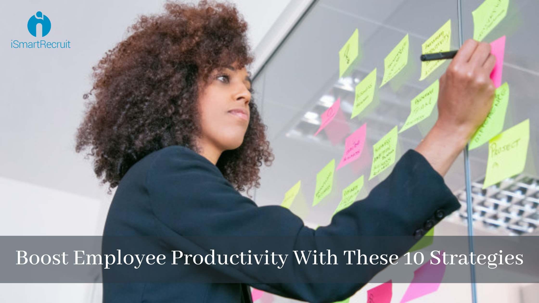 10 Best Strategies to Improve Employee Productivity