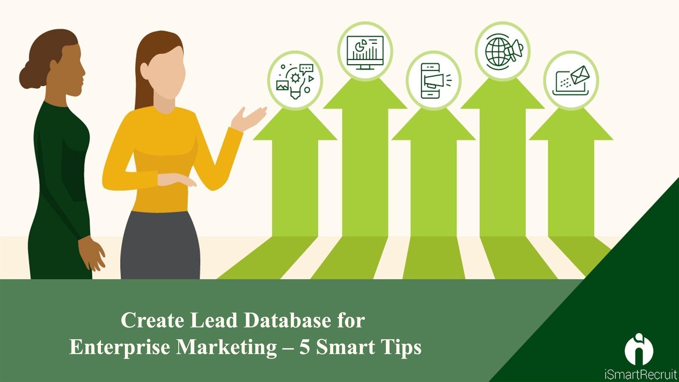 Create Lead Database for Enterprise Marketing - 5 Smart Tips