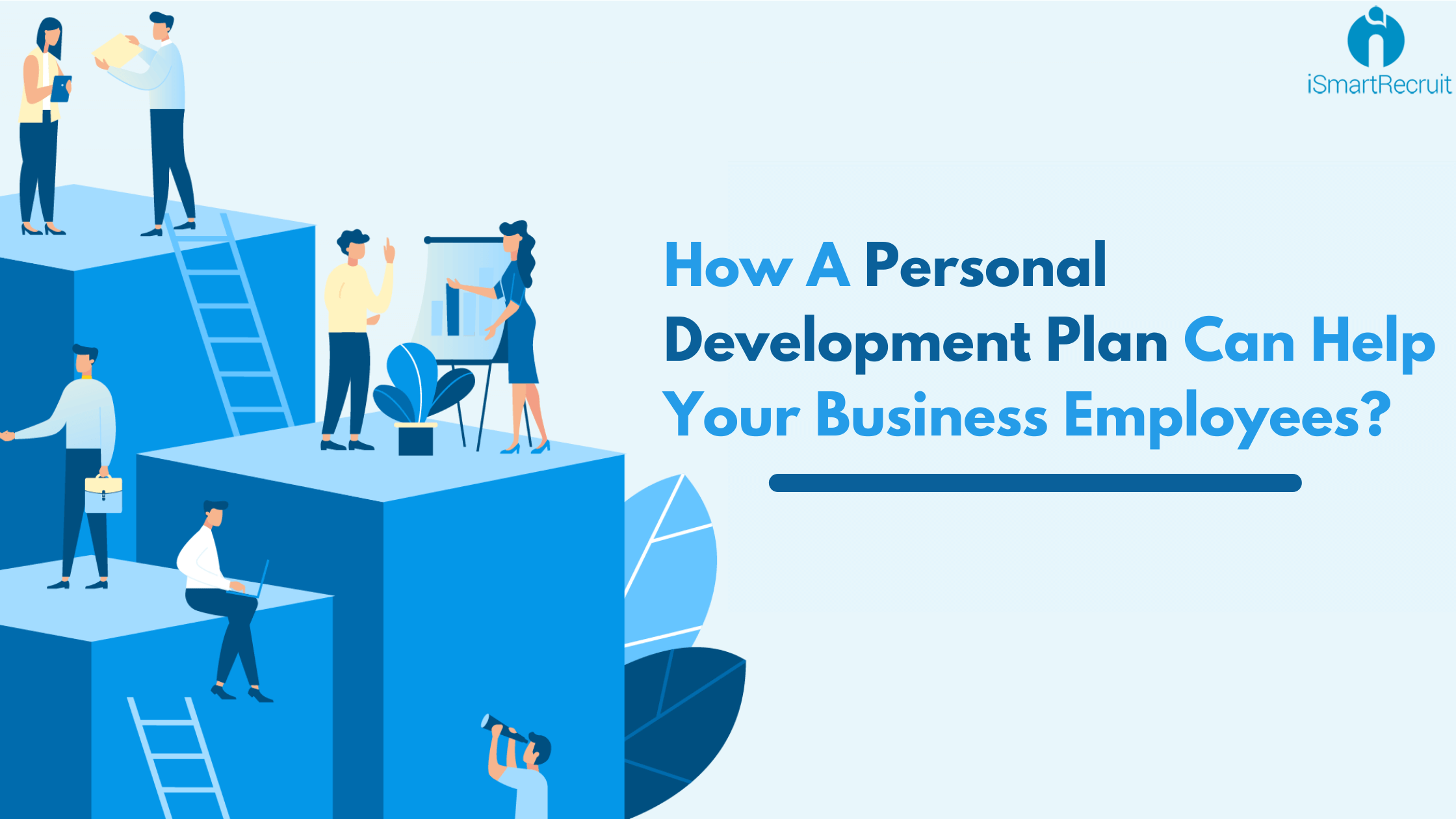 How A Personal Development Plan Can Help Your Business Employees?
