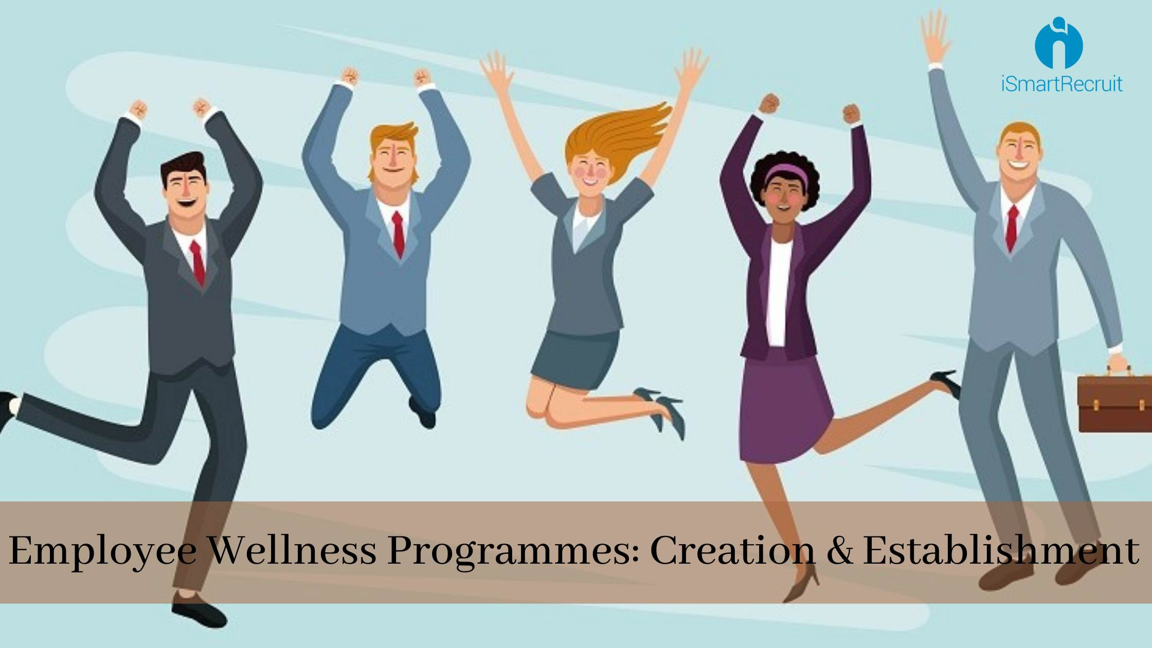 Employee Wellness Programmes: Creation & Establishment