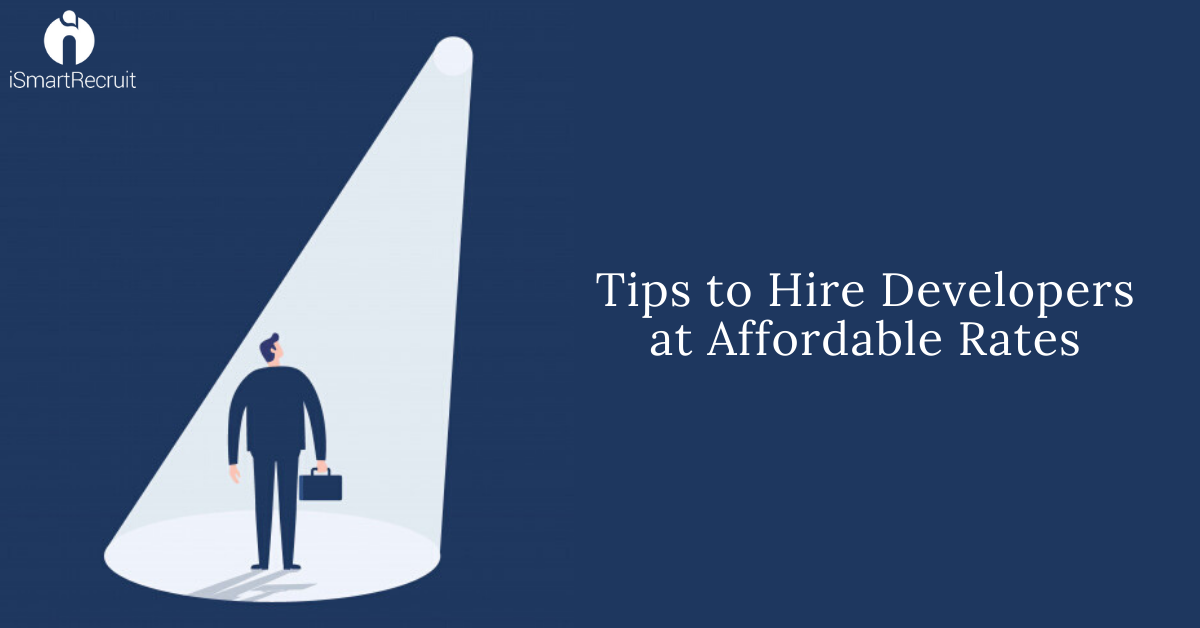 6 Ways to Find and Hire Developers at a Low Cost