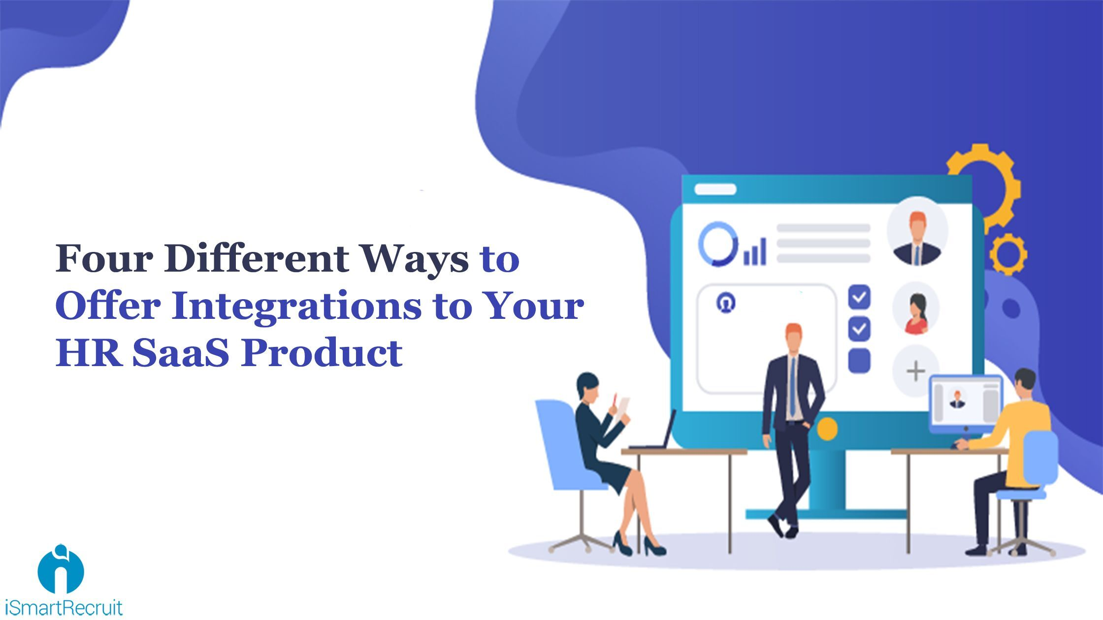 Four Different Ways to Offer Integrations to Your HR SaaS Product