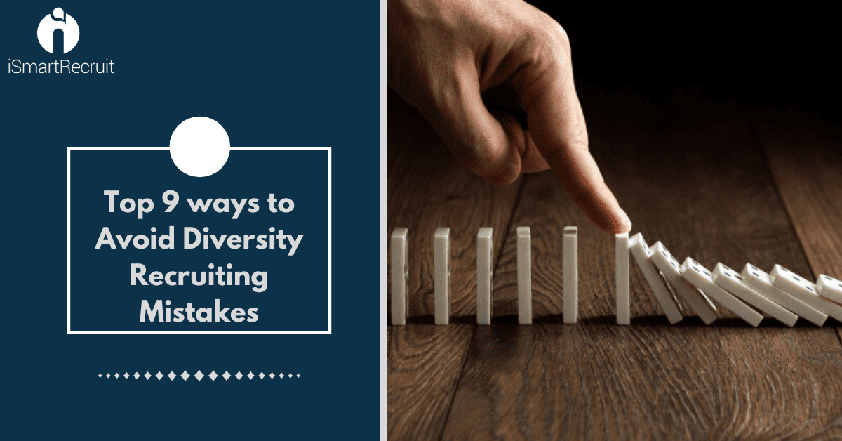 Top 9 ways to avoid diversity recruiting mistakes