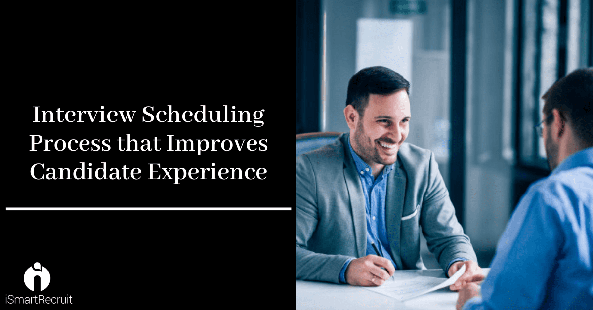 Interview Scheduling Process that Improves Candidates Experience