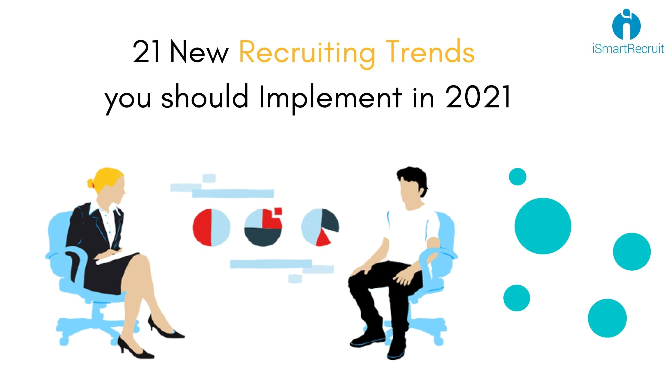 21 New Recruiting Trends you should Implement in 2021