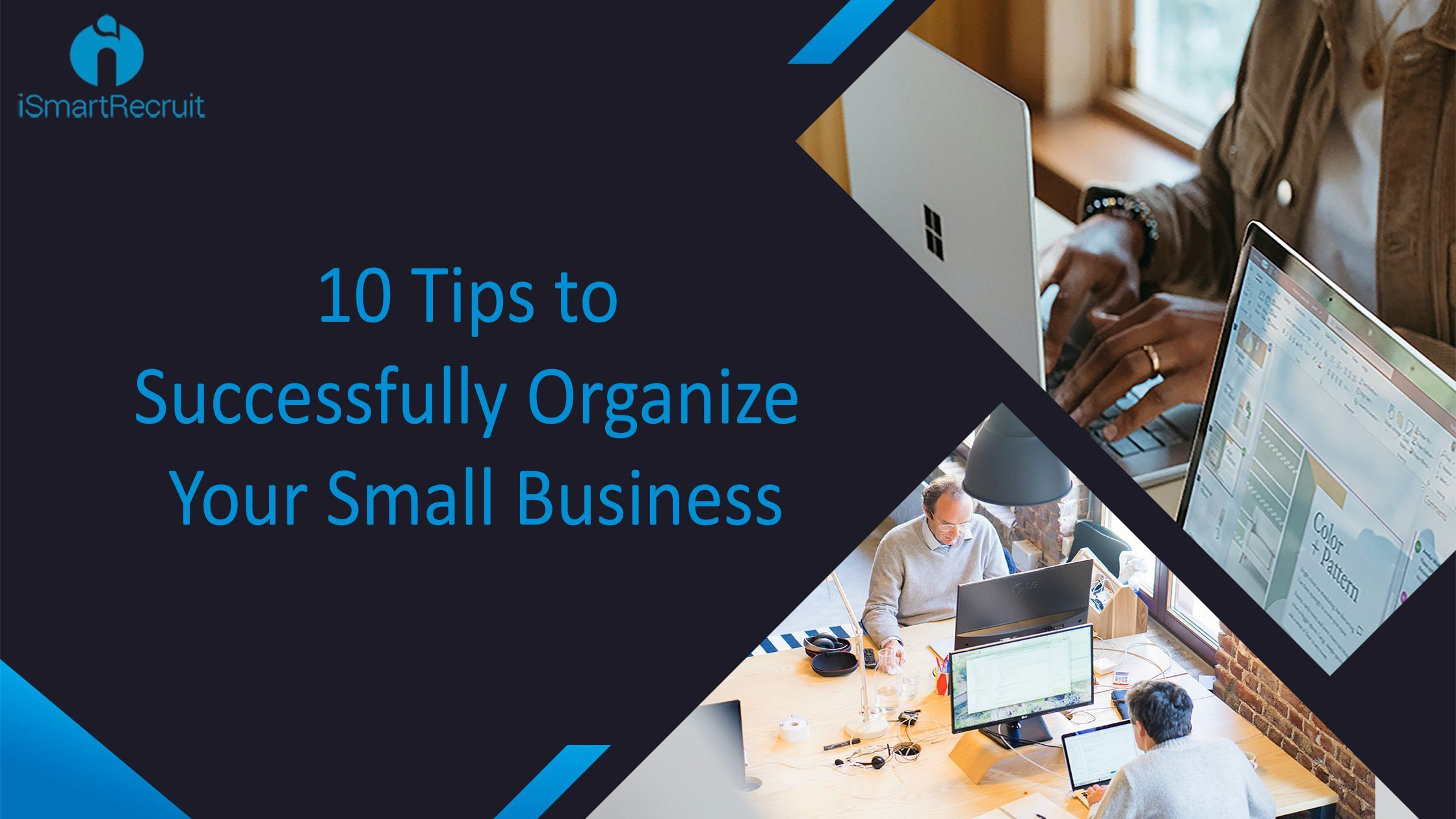 10 Tips to Successfully Organize Your Small Business