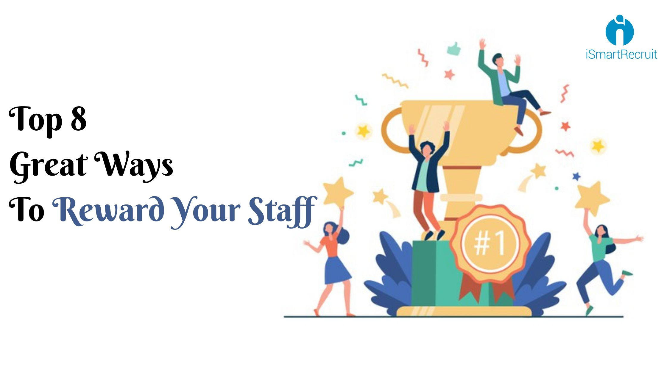 Top 8 Great Ways to Reward Your Employees