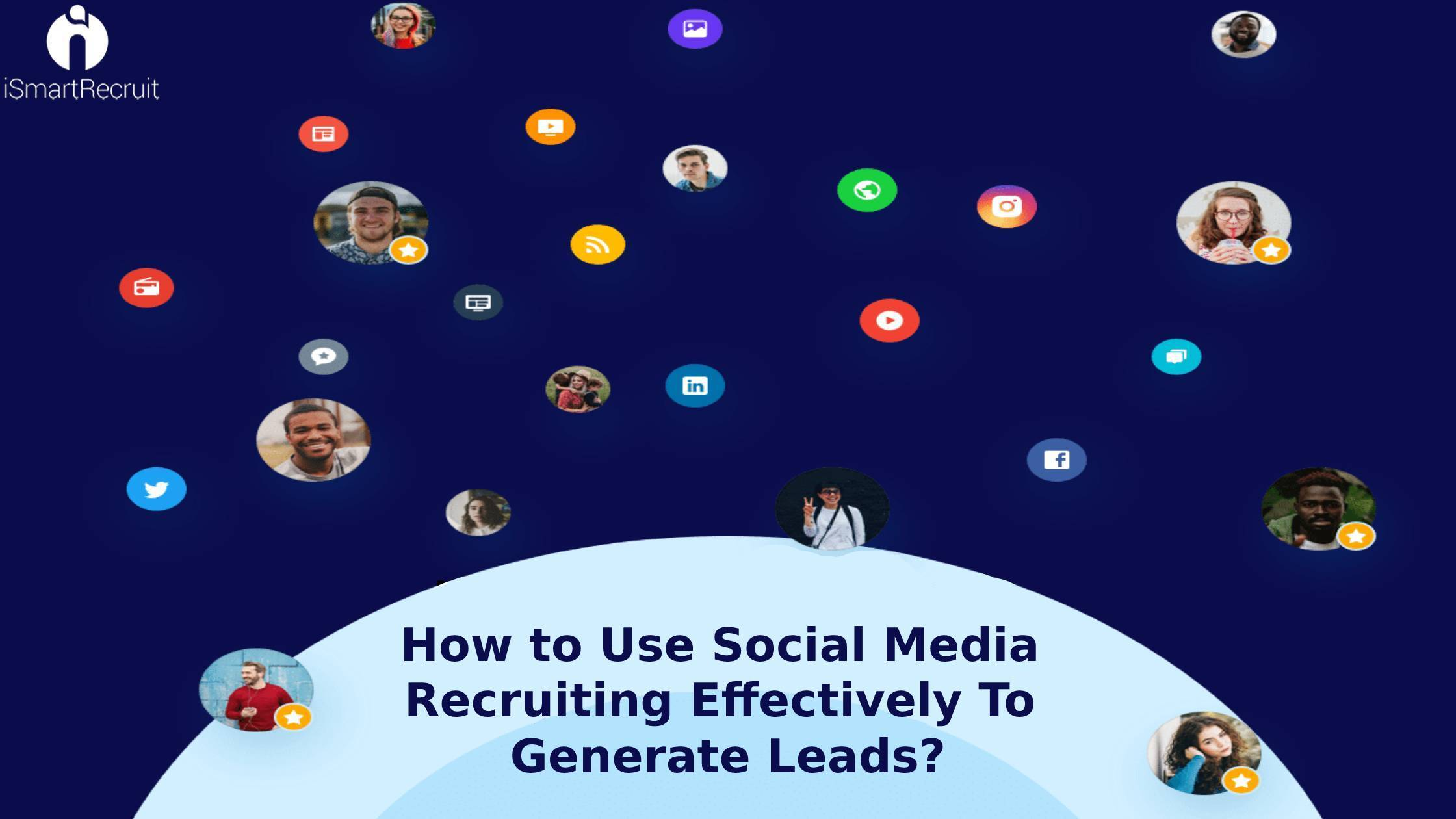 How To Use Social Media Recruiting Effectively To Generate Leads?