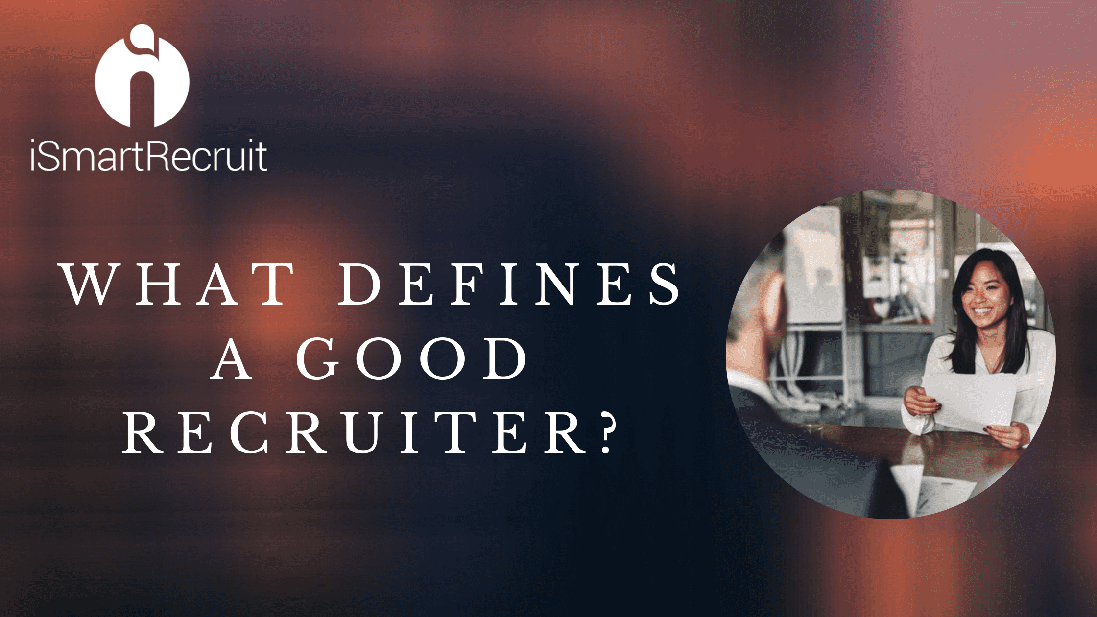 What Defines a Good Recruiter?