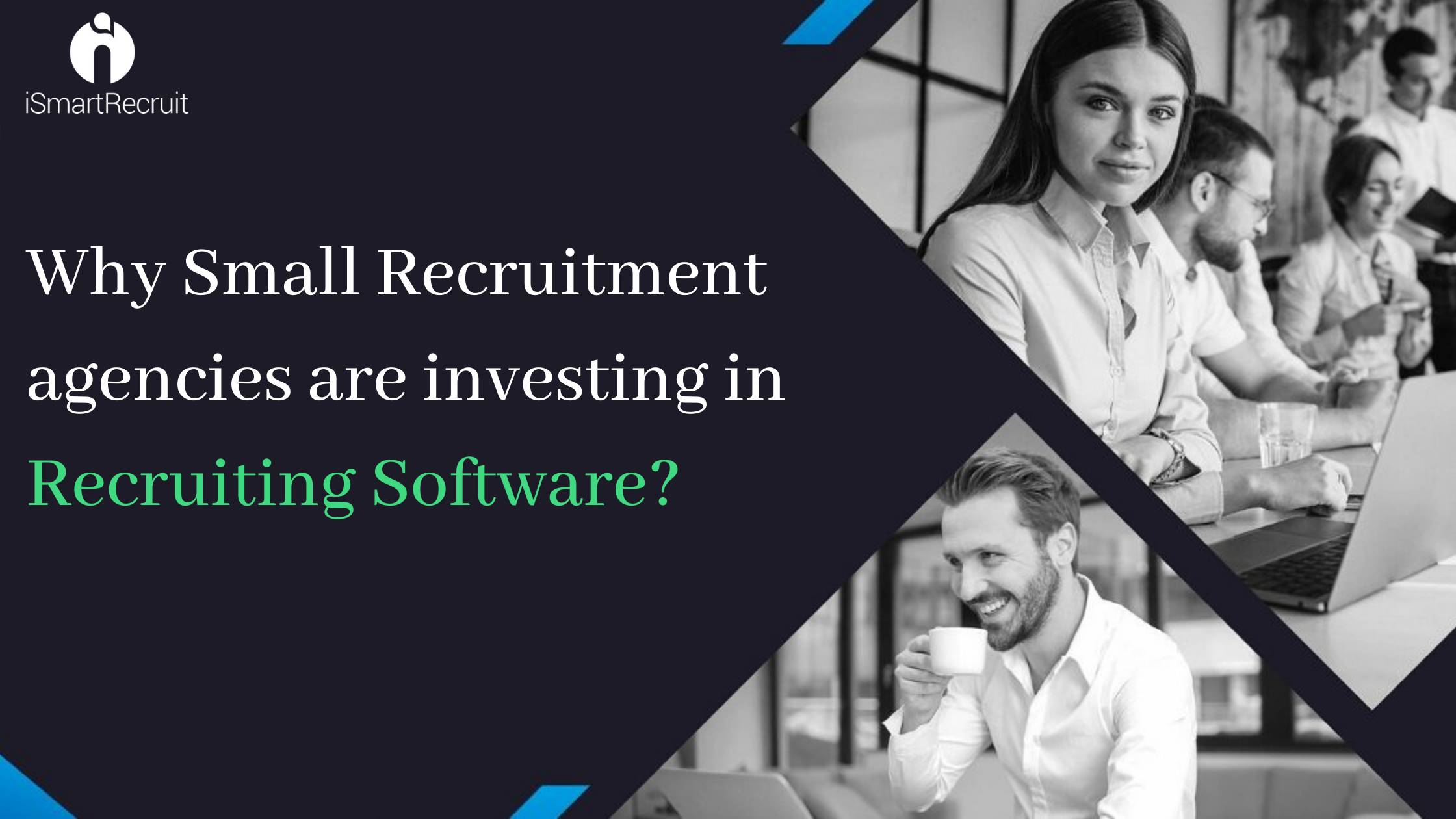 Why small recruitment agencies are investing in Recruiting Software?