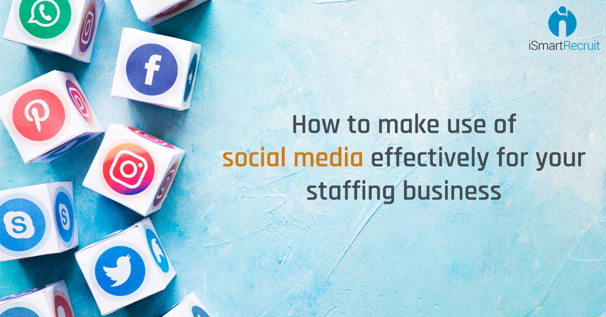 How to make use of social media effectively for your staffing business